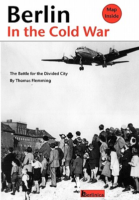 Berlin in the Cold War By Flemming, Thomas